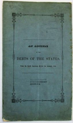 AN ARTICLE ON THE DEBTS OF THE STATES. FROM THE NORTH AMERICAN REVIEW, FOR JANUARY, 1844....