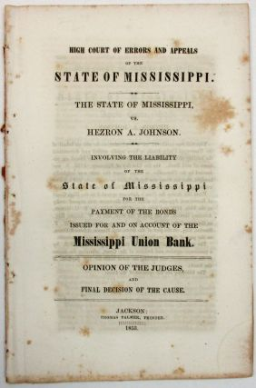 HIGH COURT OF ERRORS AND APPEALS OF THE STATE OF MISSISSIPPI. THE STATE OF MISSISSIPPI, VS....