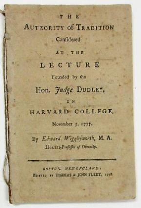 THE AUTHORITY OF TRADITION CONSIDERED, AT THE LECTURE FOUNDED BY THE HON. JUDGE DUDLEY, IN...