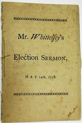 THE IMPORTANCE OF RELIGION IN THE CIVIL RULER, CONSIDERED. A SERMON, PREACHED BEFORE THE GENERAL ASSEMBLY OF THE STATE OF CONNECTICUT, AT HARTFORD, ON THE DAY OF THE ANNIVERSARY ELECTION, MAY 14TH, 1778. BY...PASTOR OF THE FIRST CHURCH OF CHRIST IN NEW-HAVEN.
