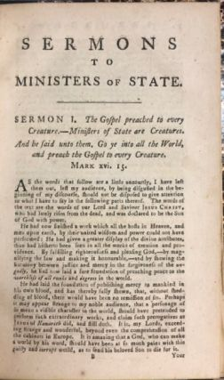 SERMONS TO MINISTERS OF STATE. BY THE AUTHOR OF, SERMONS TO ASSES. DEDICATED TO LORD NORTH, PRIME MINISTER OF ENGLAND, FOR THE USE OF THE RELIGIOUS, POLITICAL, AND PHILOSOPHICAL RATIONALISTS, IN EUROPE, AND AMERICA.