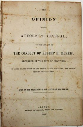 THE OPINION OF THE ATTORNEY-GENERAL, ON THE LEGALITY OF THE CONDUCT OF ROBERT H. MORRIS, RECORDER...