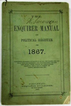 THE ENQUIRER MANUAL AND POLITICAL REGISTER FOR 1867. Ohio Enquirer