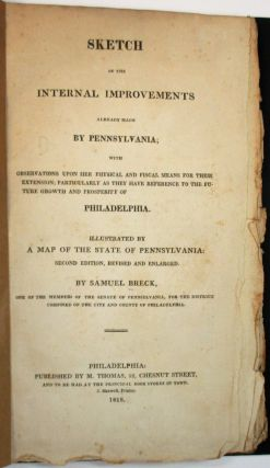 SKETCH OF THE INTERNAL IMPROVEMENTS ALREADY MADE BY PENNSYLVANIA; WITH OBSERVATIONS UPON HER...