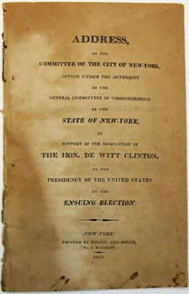 ADDRESS OF THE COMMITTEE OF THE CITY OF NEW-YORK, ACTING UNDER THE AUTHORITY OF THE GENERAL...