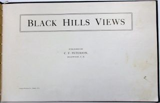 BLACK HILLS VIEWS PUBLISHED BY C.F. PETERSON, DEADWOOD, S.D. C. F. Peterson