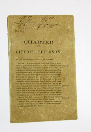 CHARTER OF THE CITY OF JEFFERSON. AN ACT INCORPORATING THE CITY OF JEFFERSON. Louisiana
