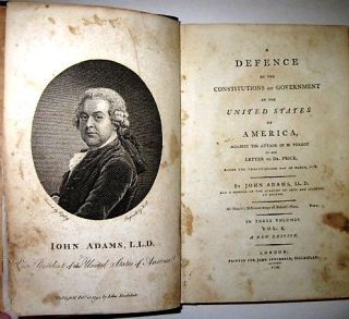A DEFENCE OF THE CONSTITUTIONS OF GOVERNMENT OF THE UNITED STATES OF AMERICA, AGAINST THE ATTACK OF M. TURGOT IN HIS LETTER TO DR. PRICE... IN THREE VOLUMES. A NEW EDITION.