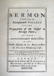 A BOUND VOLUME OF EIGHT SERMONS, EACH A SEPARATE IMPRINT, PREACHED BEFORE THE INCORPORATED SOCIETY FOR THE PROPAGATION OF THE GOSPEL IN FOREIGN PARTS, AT ITS ANNIVERSARY MEETINGS IN 1755, 1758, 1759, 1761, 1762, 1765, 1766, 1767.