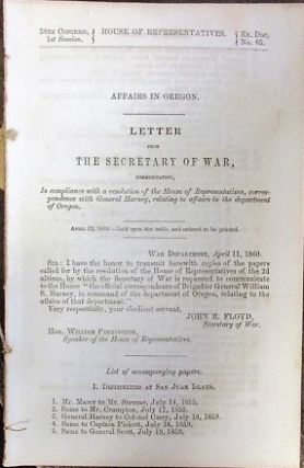 AFFAIRS IN OREGON. LETTER FROM THE SECRETARY OF WAR, COMMUNICATING... CORRESPONDENCE WITH GENERAL...