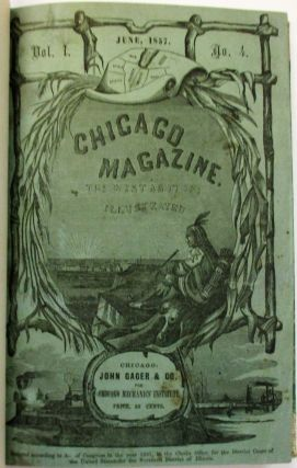 CHICAGO MAGAZINE. THE WEST AS IT IS; ILLUSTRATED. VOL. I, NO. 4. Chicago Mechanics' Institute