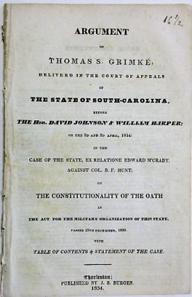 ARGUMENT OF THOMAS S. GRIMKE, DELIVERED IN THE COURT OF APPEALS OF THE STATE OF SOUTH-CAROLINA....