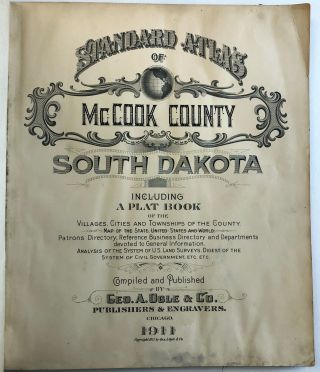 STANDARD ATLAS OF McCOOK COUNTY, SOUTH DAKOTA INCLUDING A PLAT BOOK OF THE VILLAGES, CITIES AND...