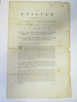 THE EPISTLE FROM THE YEARLY-MEETING IN LONDON, HELD BY ADJOURNMENTS, FROM THE 15TH OF THE FIFTH MONTH 1780, TO THE 20TH OF THE SAME, INCLUSIVE. TO THE QUARTERLY AND MONTHLY MEETINGS OF FRIENDS AND BRETHREN IN GREAT-BRITAIN, IRELAND, AND ELSEWHERE. DEAR FRIENDS AND BRETHREN, Friends:.