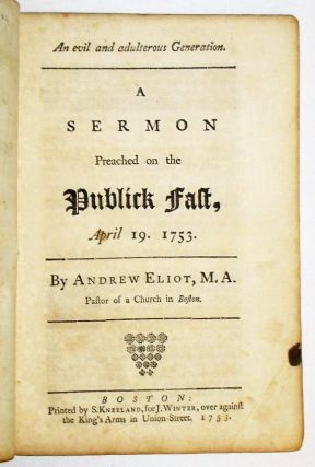 AN EVIL AND ADULTEROUS GENERATION. A SERMON PREACHED ON THE PUBLICK FAST, APRIL 19, 1753.