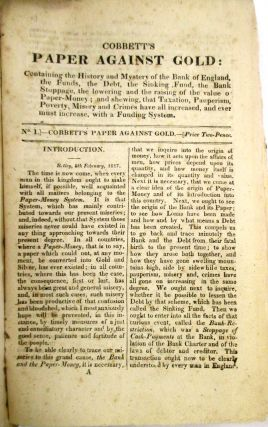 COBBETT'S PAPER AGAINST GOLD: CONTAINING THE HISTORY AND MYSTERY OF THE BANK OF ENGLAND, THE...