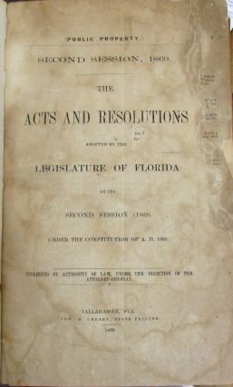 ELEVEN VOLUMES, CONTAINING EIGHTEEN SESSIONS OF THE FLORIDA LEGISLATURE DURING ITS POST-CIVIL...