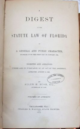 ELEVEN VOLUMES, CONTAINING EIGHTEEN SESSIONS OF THE FLORIDA LEGISLATURE DURING ITS POST-CIVIL WAR RECONSTRUCTION AND THE DECADE AFTER RECONSTRUCTION; THE DIGEST OF FLORIDA LAW AS OF 1872, WITH THE CONSTITUTION OF 1868; AND THE CONSTITUTION OF 1885.