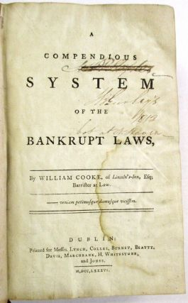 A COMPENDIOUS SYSTEM OF THE BANKRUPT LAWS. William Cooke.