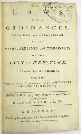 LAWS AND ORDINANCES, ORDAINED AND ESTABLISHED BY THE MAYOR, ALDERMEN AND COMMONALTY OF THE CITY...