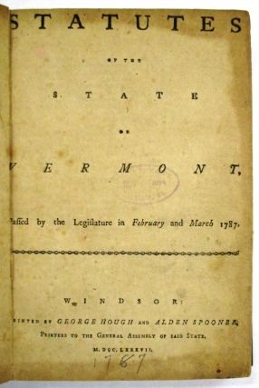 STATUTES OF THE STATE OF VERMONT, PASSED BY THE LEGISLATURE IN FEBRUARY AND MARCH 1787. Vermont