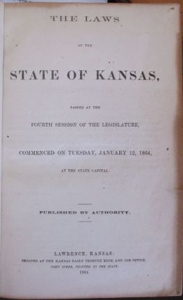 A GROUP OF EARLY KANSAS TERRITORIAL AND STATE LAWS, 1856-1877.