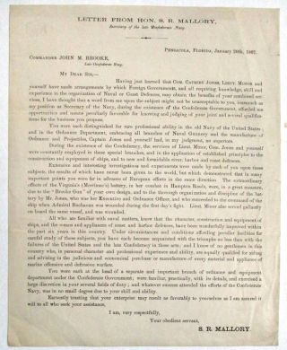 LETTER FROM HON. S.R. MALLORY, SECRETARY OF THE LATE CONFEDERATE NAVY. PENSACOLA, FLORIDA,...