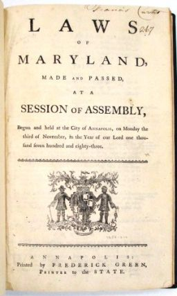 LAWS OF MARYLAND, MADE AND PASSED, AT A SESSION OF ASSEMBLY, BEGUN AND HELD AT THE CITY OF...