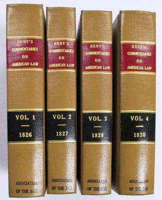 COMMENTARIES ON AMERICAN LAW. VOLUMES I-IV.