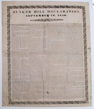 BUNKER HILL DECLARATION. SEPTEMBER 10, 1840. Whig Party, Daniel Webster