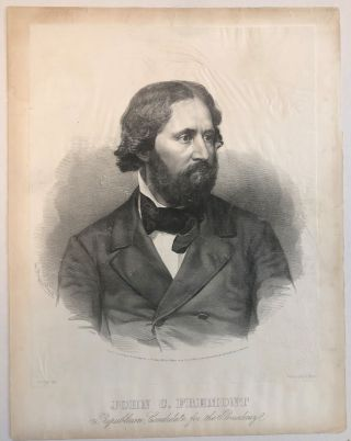 LITHOGRAPH : JOHN C. FREMONT/ REPUBLICAN CANDIDATE FOR THE PRESIDENCY/ ENTERED ACCORDING TO ACT...