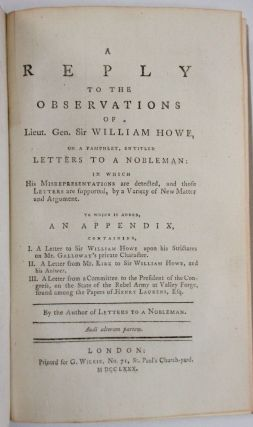 A REPLY TO THE OBSERVATIONS OF LIEUT. GEN. SIR WILLIAM HOWE, ON A PAMPHLET, ENTITLED LETTERS TO A...