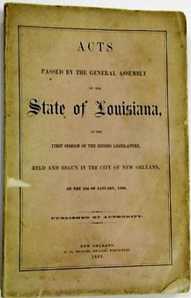 ACTS PASSED BY THE GENERAL ASSEMBLY OF THE STATE OF LOUISIANA AT THE FIRST SESSION OF THE SECOND LEGISLATURE, BEGUN AND HELD IN THE CITY OF NEW ORLEANS, ON THE 22D OF JANUARY, 1866. Louisiana:.