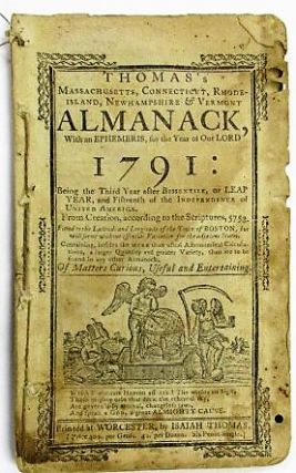 THOMAS'S MASSACHUSETTS, CONNECTICUT, RHODE-ISLAND, NEWHAMPSHIRE & VERMONT ALMANACK, WITH AN EPHEMERIS, FOR THE YEAR OF OUR LORD 1791. Isaiah Thomas, Daniel George.