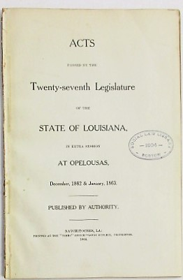 ACTS PASSED BY THE TWENTY-SEVENTH LEGISLATURE OF THE STATE OF LOUISIANA, IN EXTRA SESSION AT...