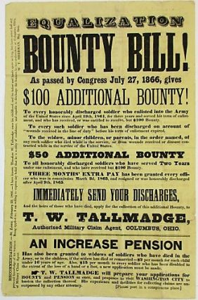 EQUALIZATION BOUNTY BILL! AS PASSED BY CONGRESS JULY 27, 1866, GIVES $100 ADDITIONAL BOUNTY! TO...