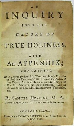 AN INQUIRY INTO THE NATURE OF TRUE HOLINESS. WITH AN APPENDIX; CONTAINING AN ANSWER TO THE REV....
