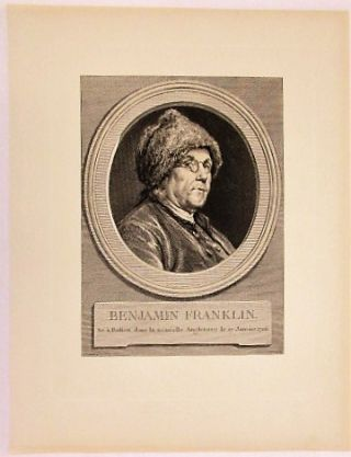 "ENGRAVED PORTRAIT OF BESPECTACLED BENJAMIN FRANKLIN IN A FUR CAP. ""BENJAMIN FRANKLIN. NE A..."