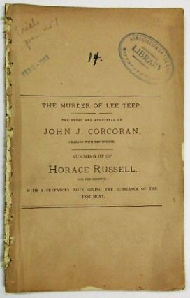THE MURDER OF LEE TEEP. THE TRIAL AND ACQUITTAL OF JOHN J. CORCORAN, CHARGED WITH THE MURDER....