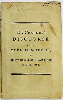 THE VALIDITY OF PRESBYTERIAN ORDINATION ASSERTED AND MAINTAINED. A DISCOURSE DELIVERED AT THE ANNIVERSARY DUDLEIAN-LECTURE, AT HARVARD- COLLEGE IN CAMBRIDGE NEW-ENGLAND, MAY 12. 1762. WITH AN APPENDIX, GIVING A BRIEF HISTORICAL ACCOUNT OF THE EPISTLES ASCRIBED TO IGNATIUS; AND EXHIBITING SOME OF THE MANY REASONS, WHY THEY OUGHT NOT TO BE DEPENDED ON AS HIS UNCORRUPTED WORKS. Charles Chauncy.