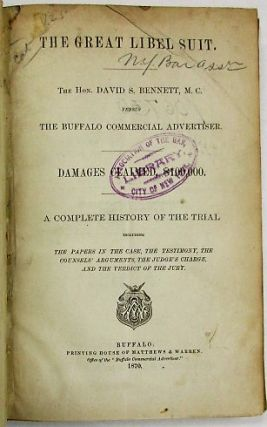 THE GREAT LIBEL SUIT. THE HON. DAVID S. BENNETT, M.C. VERSUS THE BUFFALO COMMERCIAL ADVERTISER....