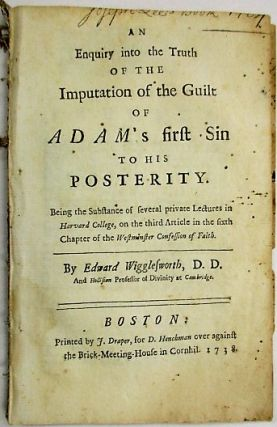AN ENQUIRY INTO THE TRUTH OF THE IMPUTATION OF THE GUILT OF ADAM'S FIRST SIN TO HIS POSTERITY....
