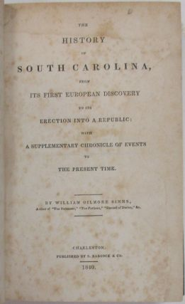 THE HISTORY OF SOUTH CAROLINA, FROM ITS FIRST EUROPEAN DISCOVERY TO ITS ERECTION INTO A REPUBLIC:...