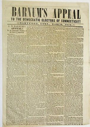 BARNUM'S APPEAL TO THE DEMOCRATIC ELECTORS OF CONN., MARCH, 1852. P. T. Barnum