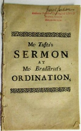 A HUMBLE CALL TO ARCHIPPUS. OR, THE PASTOR EXHORTED, TO TAKE HEED THAT HE FULFILL HIS MINISTRY. A SERMON AT THE ORDINATION OF THE REV. MR. BENJAMIN BRADSTREET AT GLOCESTER. SEPT. 18. 1728. BY JOHN TUFTS A.M. PASTOR OF A CHURCH OF CHRIST IN NEWBURY. John Tufts.