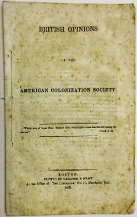 BRITISH OPINIONS OF THE AMERICAN COLONIZATION SOCIETY. William Lloyd Garrison