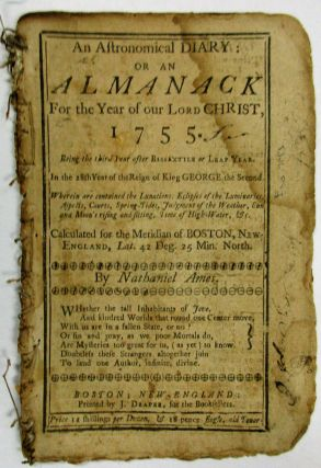 AN ASTRONOMICAL DIARY, OR, AN ALMANACK FOR THE YEAR OF OUR LORD CHRIST, 1755...CALCULATED FOR THE...