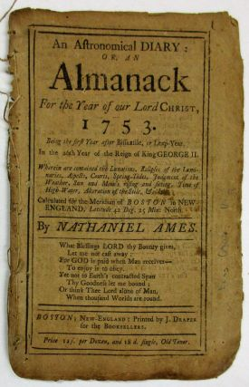 AN ASTRONOMICAL DIARY, OR, AN ALMANACK FOR THE YEAR OF OUR LORD CHRIST, 1753. CALCULATED FOR THE...