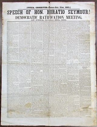 SPEECH OF HON. HORATIO SEYMOUR! AT THE DEMOCRATIC RATIFICATION MEETING, AT UTICA, OCTOBER 28TH, 1861. Horatio Seymour.