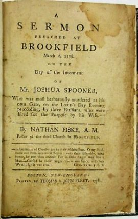 A SERMON PREACHED AT BROOKFIELD MARCH 6, 1778. ON THE DAY OF THE INTERMENT OF MR. JOSHUA SPOONER,...
